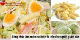 Công thức làm món nui trộn ít calo cho người giảm cân