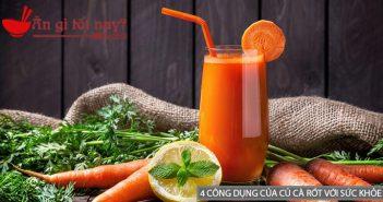 5 Công dụng tuyệt vời của củ cà rốt đối với sức khỏe