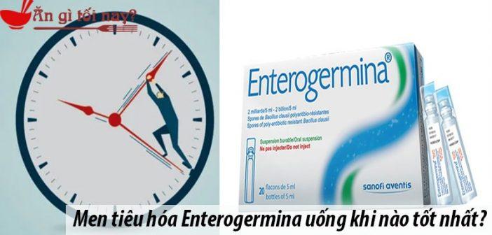 Men tiêu hóa Enterogermina uống khi nào tốt nhất?
