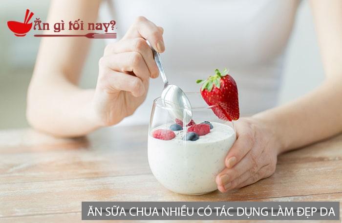 Ăn sữa chua nhiều có tác dụng làm đẹp da