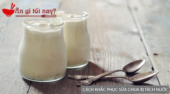 Cách khắc phục sữa chua bị tách nước