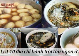 List 10 địa chỉ bánh trôi tàu ngon ở Hà Nội