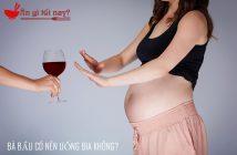 Bà bầu có nên uống bia hay không?