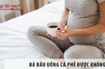 Bà bầu uống cà phê được không - tác hại khi uống nhiều cà phê