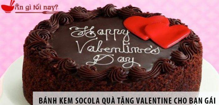 Bánh kem socola quà tặng valentine ngọt ngào cho bạn gái