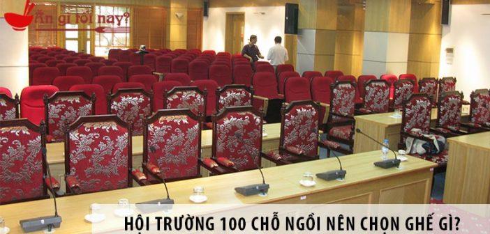 Thiết kế hội trường 100 chỗ ngồi nên chọn ghế gì?