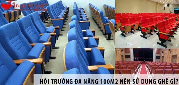Thiết kế hội trường đa năng 100m2 nên sử dụng ghế gì?
