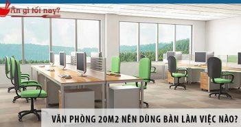 Thiết kế văn phòng 20m2 nên dùng bàn làm việc nào?