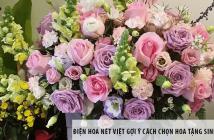 Điện hoa Nét Việt gợi ý cách chọn hoa tặng sinh nhật đẹp